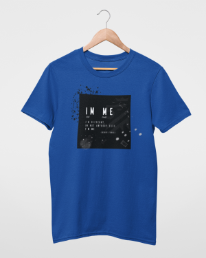 I'm Different I'm Not Anybody Else I'm Me Blue Mens T-Shirt