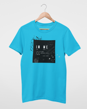 I'm Different I'm Not Anybody Else I'm Me Turquoise Mens T-Shirt